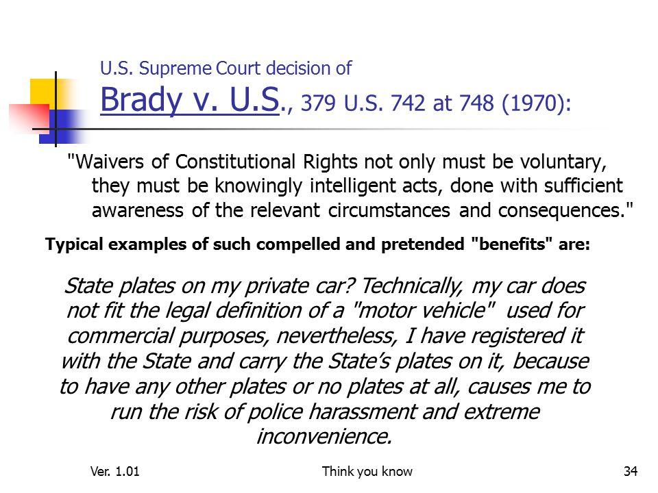 Ver. 1.01Think you know34 U.S. Supreme Court decision of Brady v.