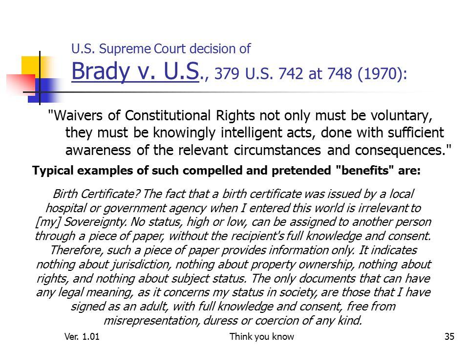 Ver. 1.01Think you know35 U.S. Supreme Court decision of Brady v.