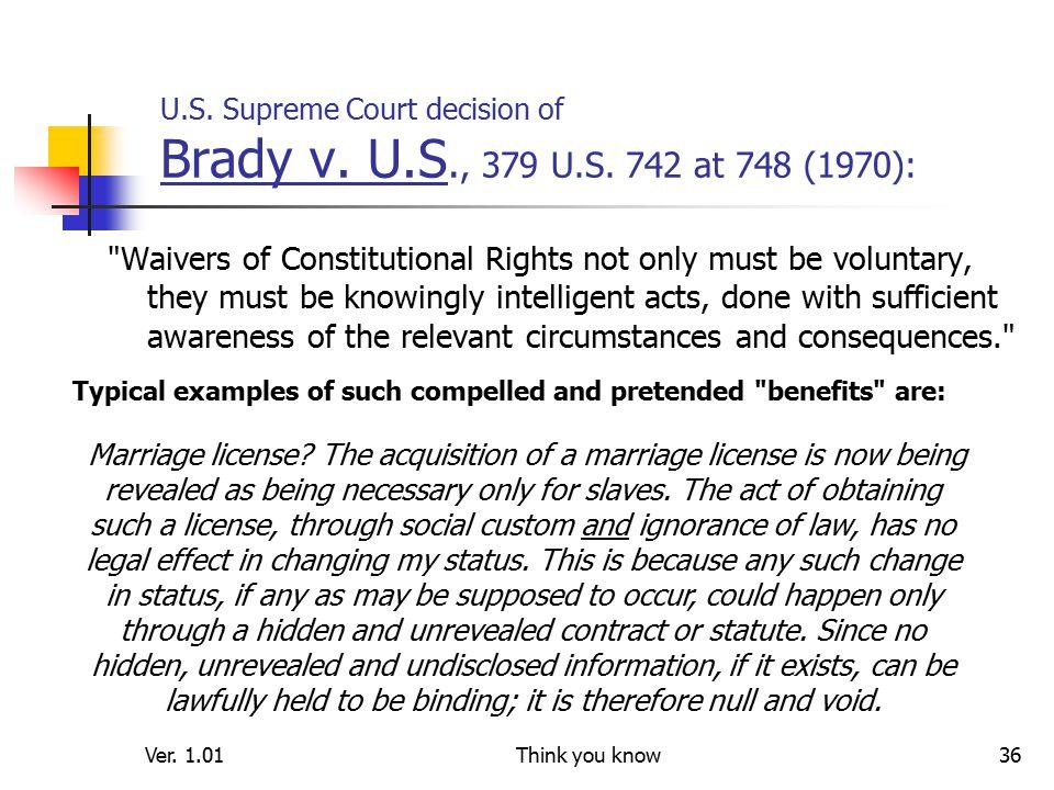 Ver. 1.01Think you know36 U.S. Supreme Court decision of Brady v.