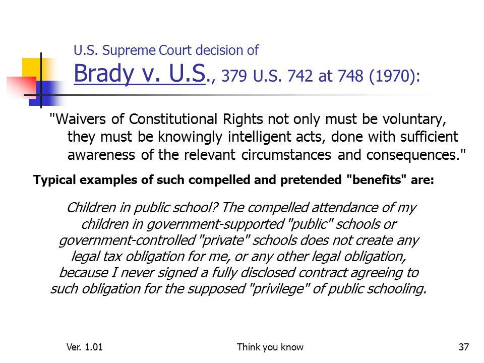 Ver. 1.01Think you know37 U.S. Supreme Court decision of Brady v.