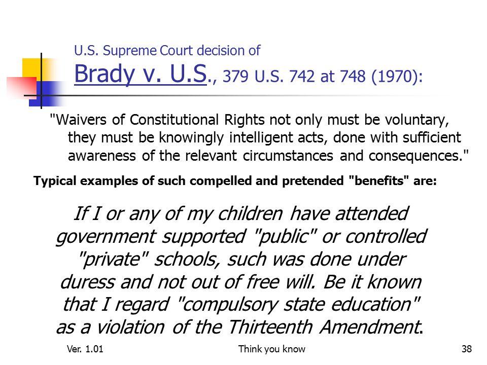 Ver. 1.01Think you know38 U.S. Supreme Court decision of Brady v.