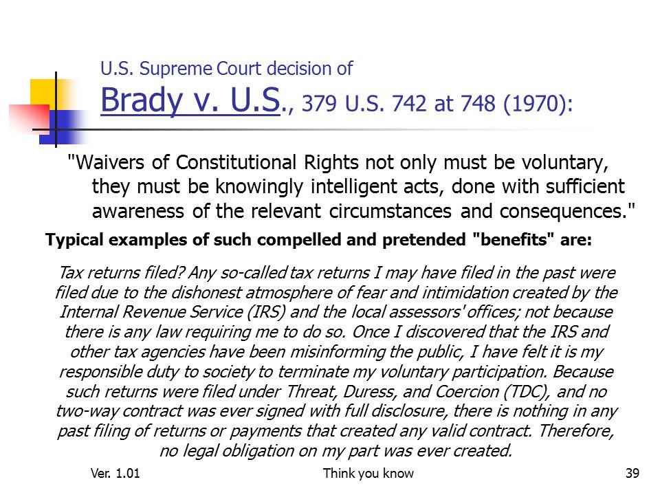 Ver. 1.01Think you know39 U.S. Supreme Court decision of Brady v.