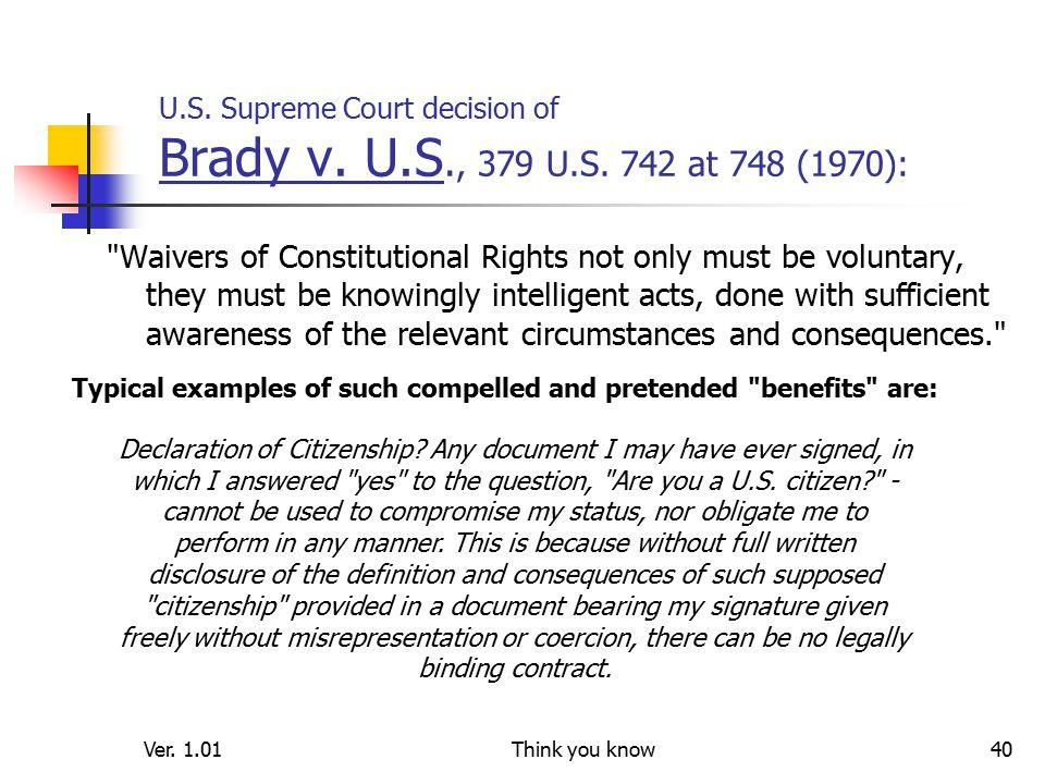 Ver. 1.01Think you know40 U.S. Supreme Court decision of Brady v.