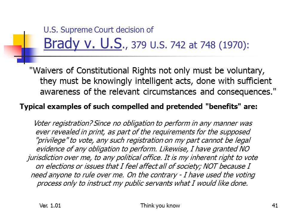 Ver. 1.01Think you know41 U.S. Supreme Court decision of Brady v.