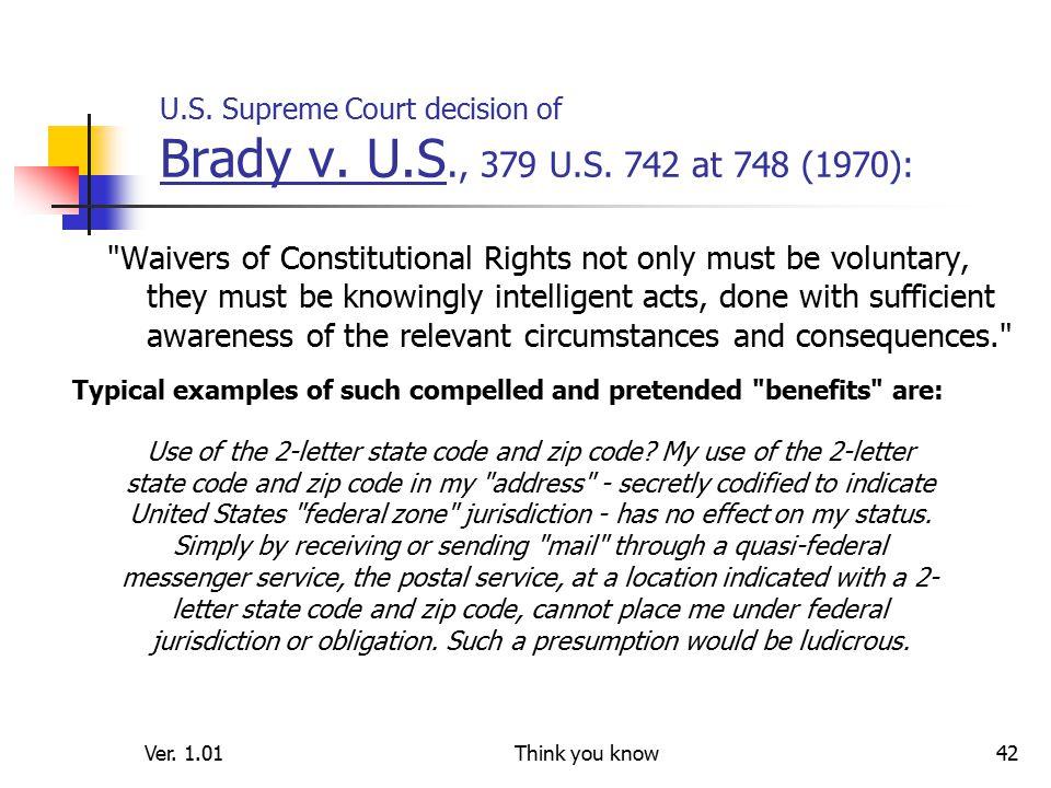 Ver. 1.01Think you know42 U.S. Supreme Court decision of Brady v.