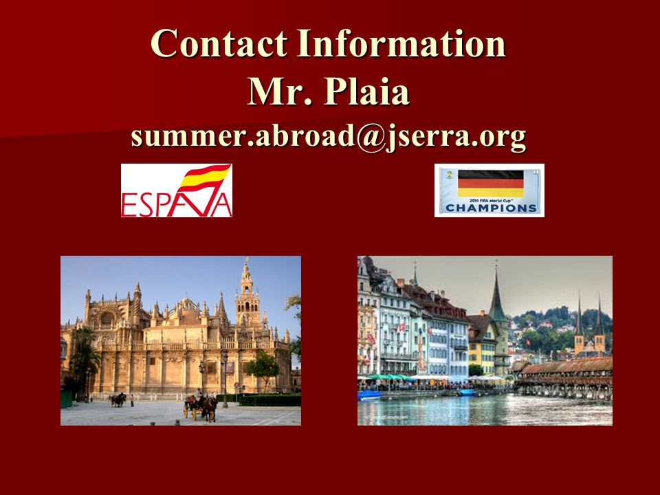 Contact Information Mr. Plaia summer.abroad@jserra.org