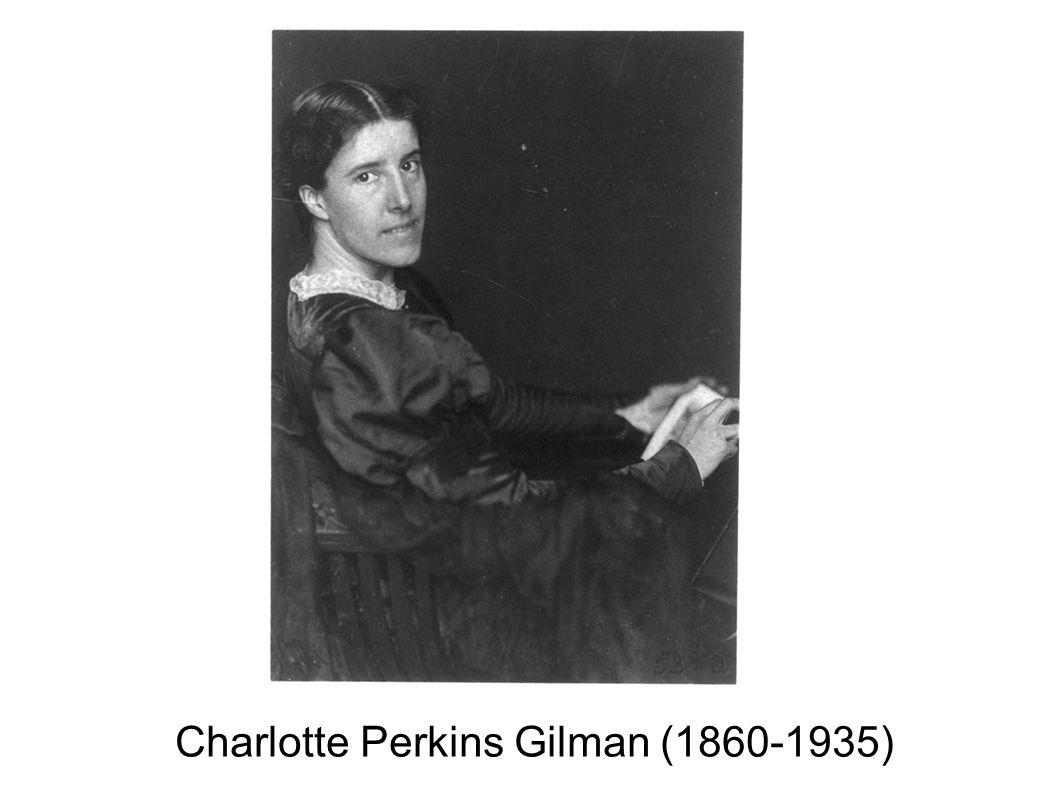 Charlotte Perkins Gilman (1860-1935)