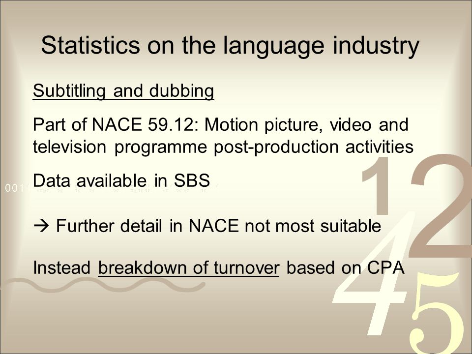 Statistics on the language industry Subtitling and dubbing Part of NACE 59.12: Motion picture, video and television programme post-production activiti