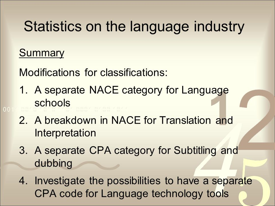 Statistics on the language industry Summary Modifications for classifications: 1.A separate NACE category for Language schools 2.A breakdown in NACE f