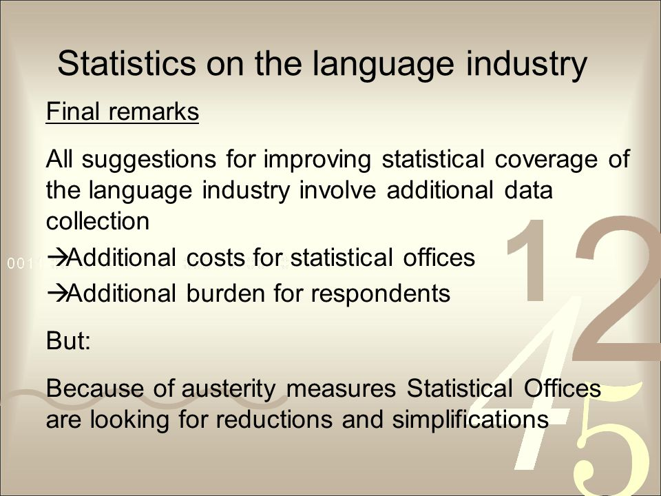 Statistics on the language industry Final remarks All suggestions for improving statistical coverage of the language industry involve additional data