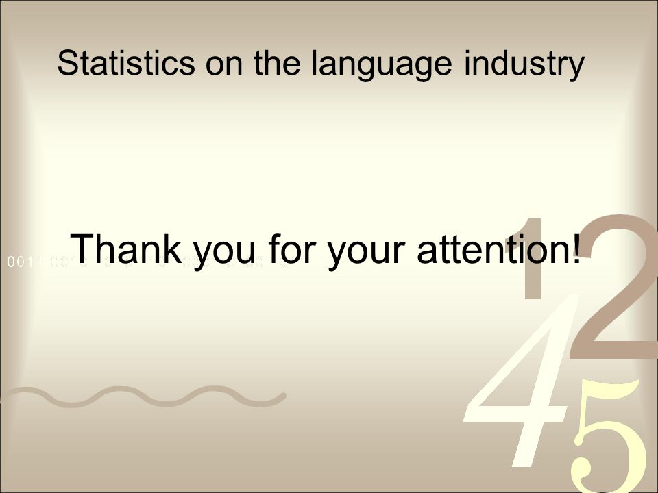 Statistics on the language industry Thank you for your attention!
