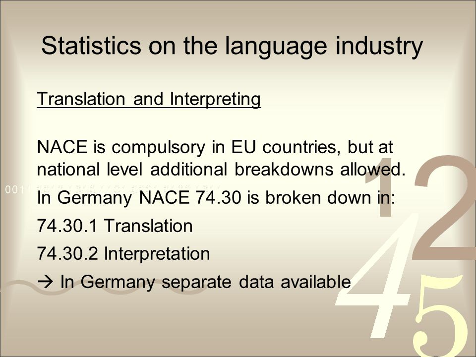 Statistics on the language industry Translation and Interpreting NACE is compulsory in EU countries, but at national level additional breakdowns allow