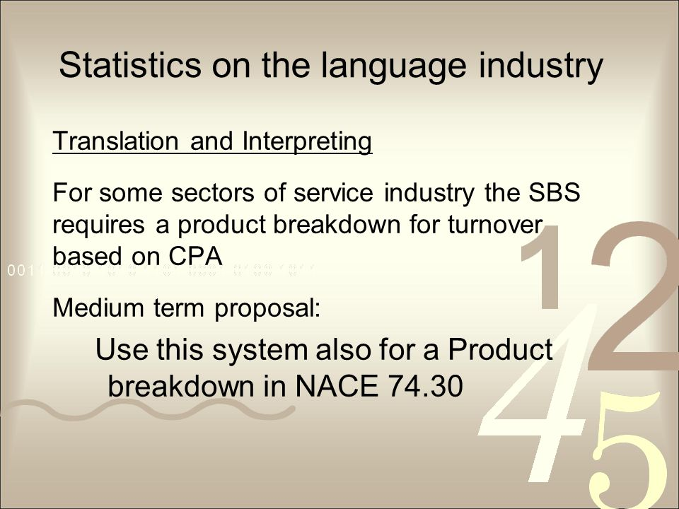 Statistics on the language industry Translation and Interpreting For some sectors of service industry the SBS requires a product breakdown for turnove