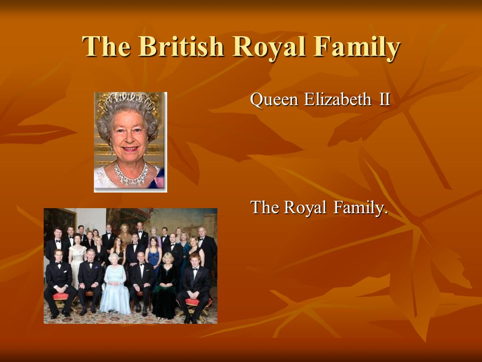 The British Royal Family Queen Elizabeth II The Royal Family.