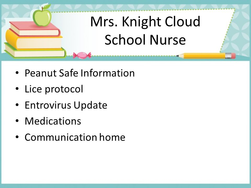 Mrs. Knight Cloud School Nurse Peanut Safe Information Lice protocol Entrovirus Update Medications Communication home