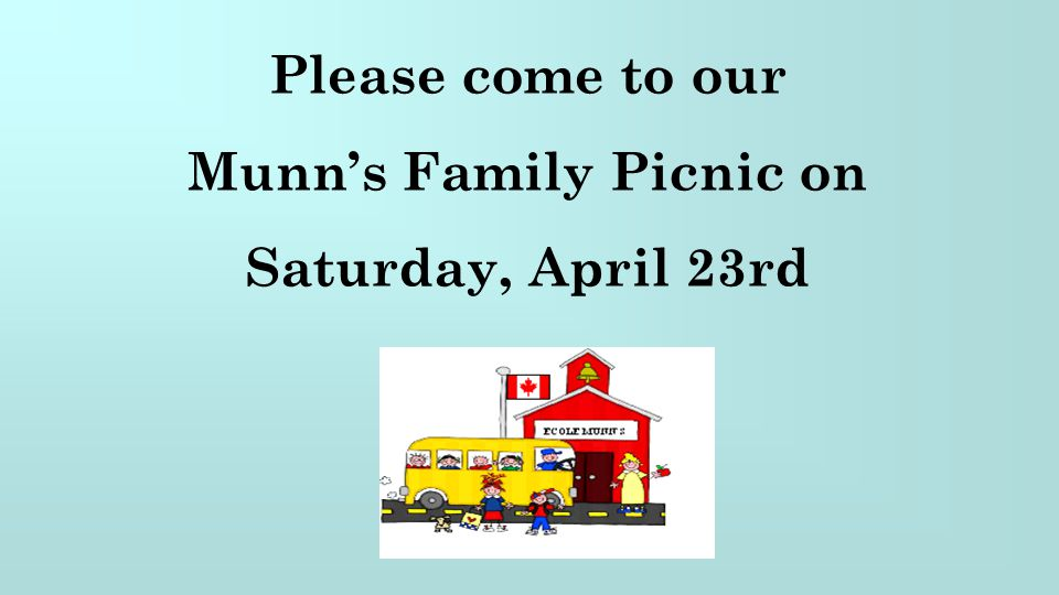 Please come to our Munn's Family Picnic on Saturday, April 23rd