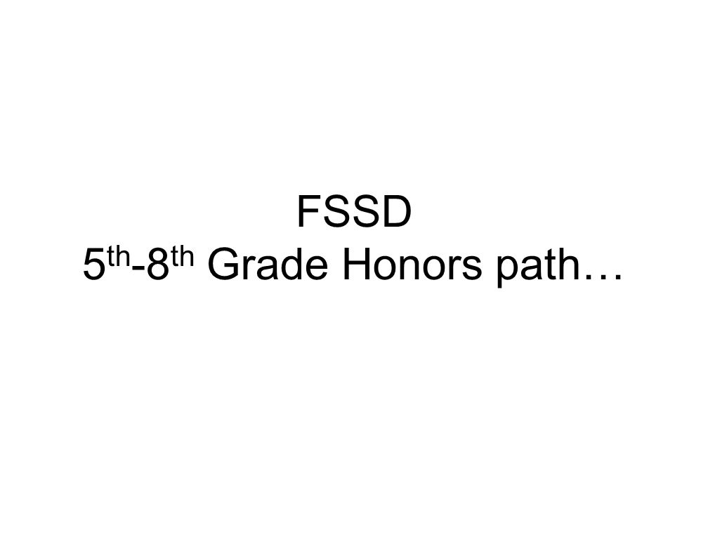 FSSD 5 th -8 th Grade Honors path…