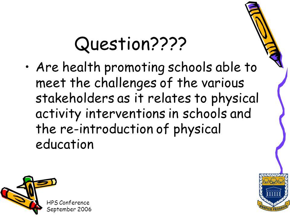 HPS Conference September 2006 Question .