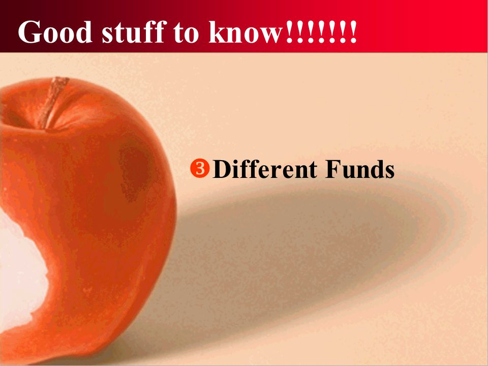 Good stuff to know!!!!!!!  Different Funds