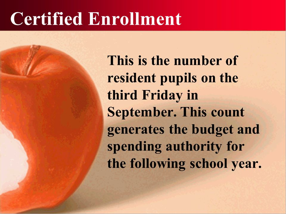 Certified Enrollment This is the number of resident pupils on the third Friday in September.