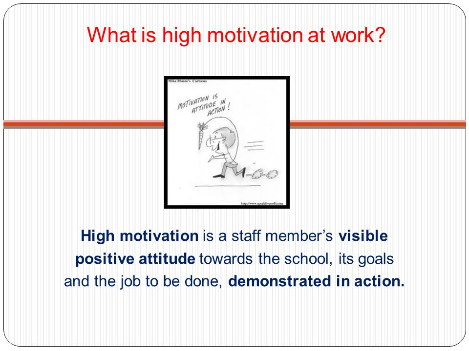 What is high motivation at work.