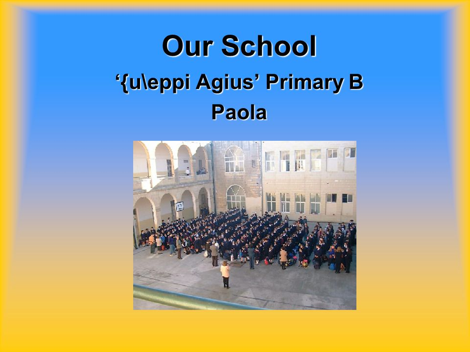 Our School '{u\eppi Agius' Primary B Paola
