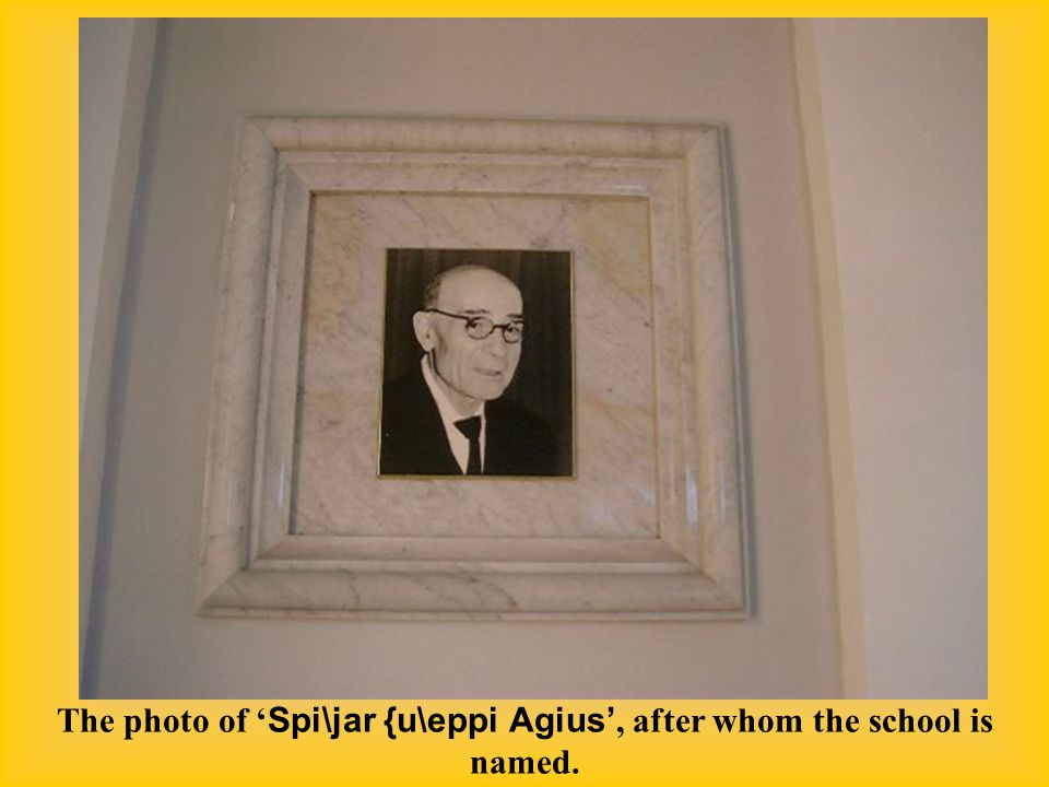 The photo of ' Spi\jar {u\eppi Agius', after whom the school is named.