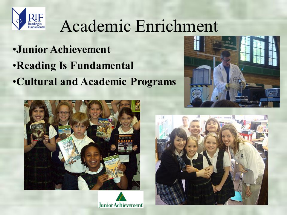 Academic Enrichment Junior Achievement Reading Is Fundamental Cultural and Academic Programs