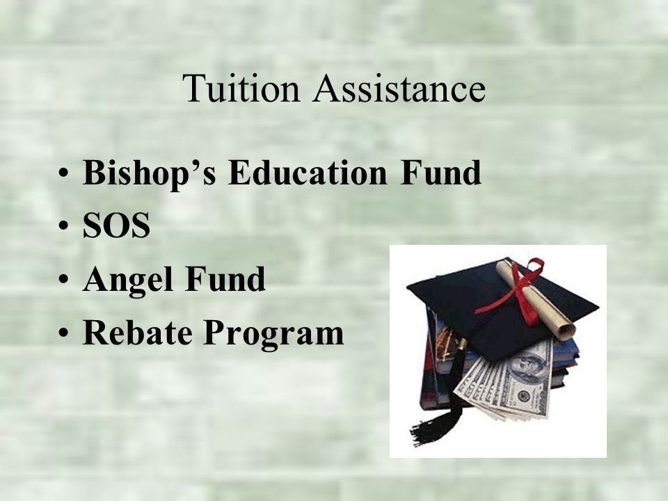 Tuition Assistance Bishop's Education Fund SOS Angel Fund Rebate Program