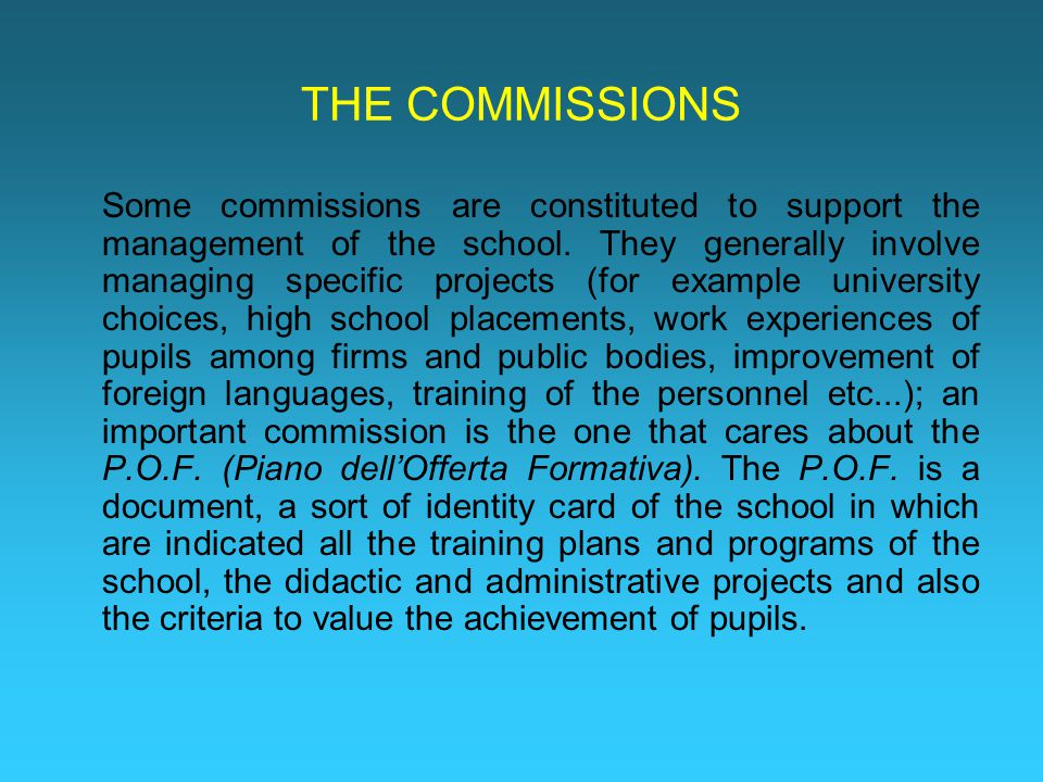 THE COMMISSIONS Some commissions are constituted to support the management of the school.