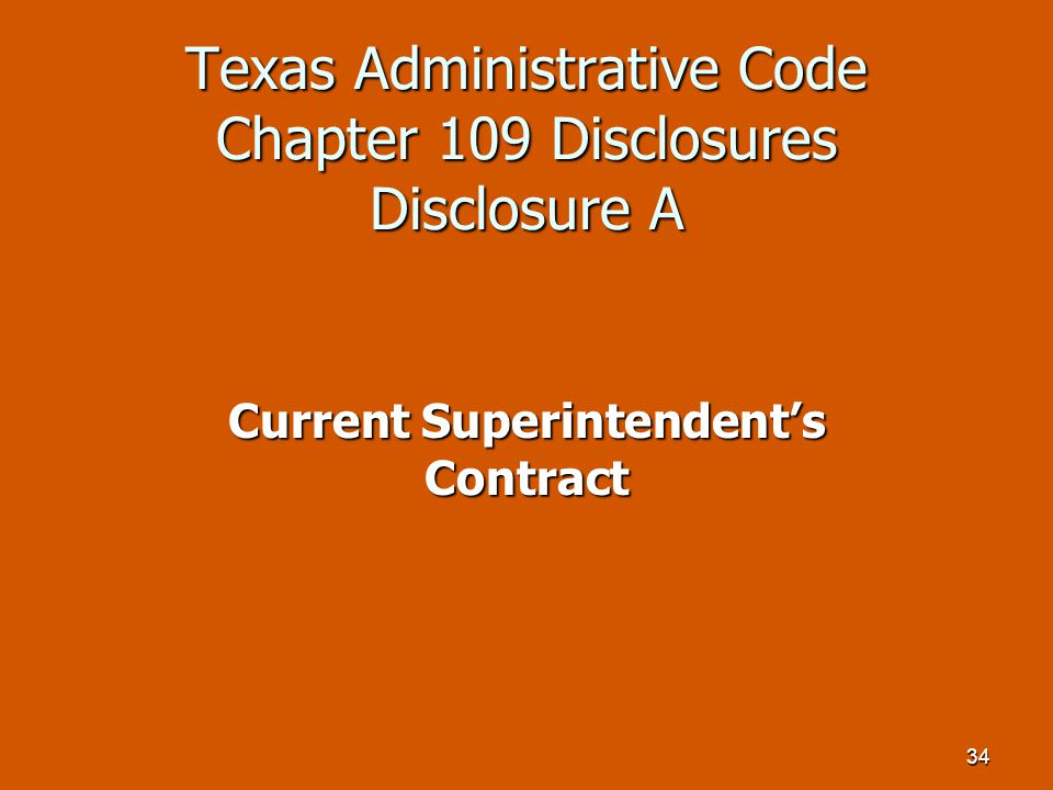 34 Texas Administrative Code Chapter 109 Disclosures Disclosure A Current Superintendent's Contract