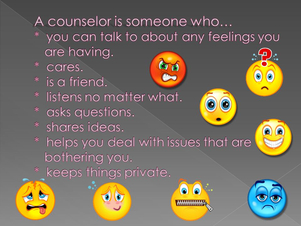  It is important to know that when you meet with me, our conversations will be confidential unless I feel that someone is at risk of being harmed.
