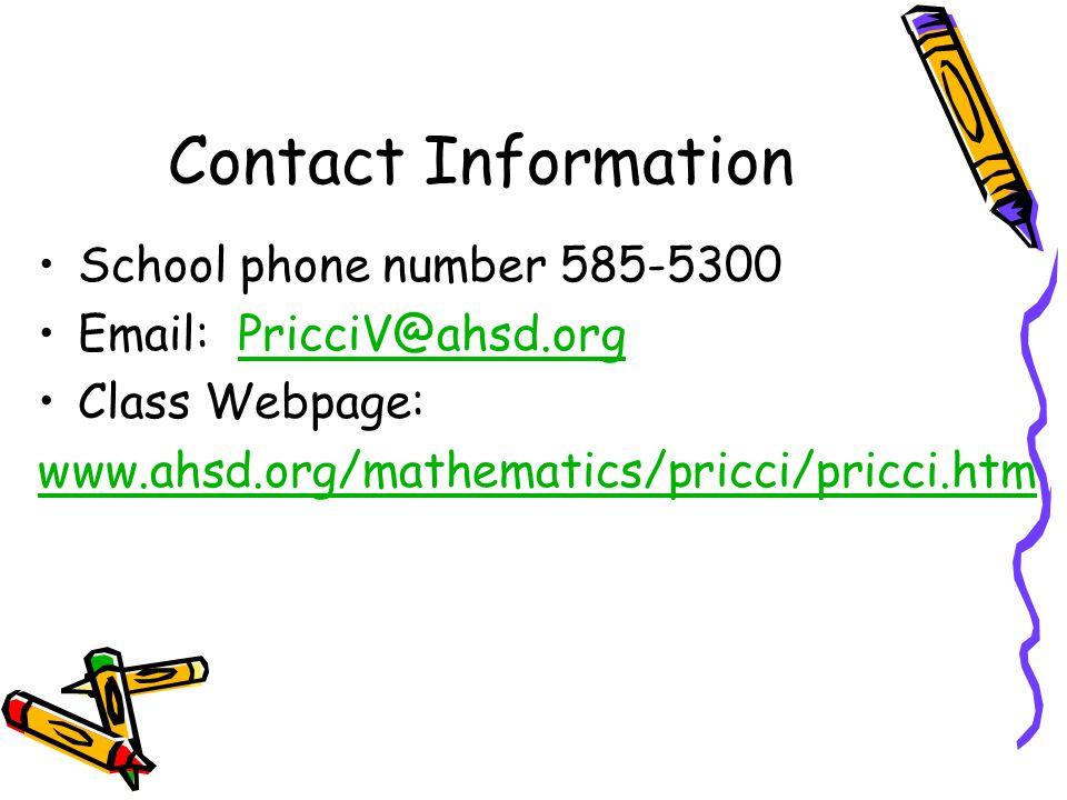 Contact Information School phone number 585-5300 Email: PricciV@ahsd.orgPricciV@ahsd.org Class Webpage: www.ahsd.org/mathematics/pricci/pricci.htm
