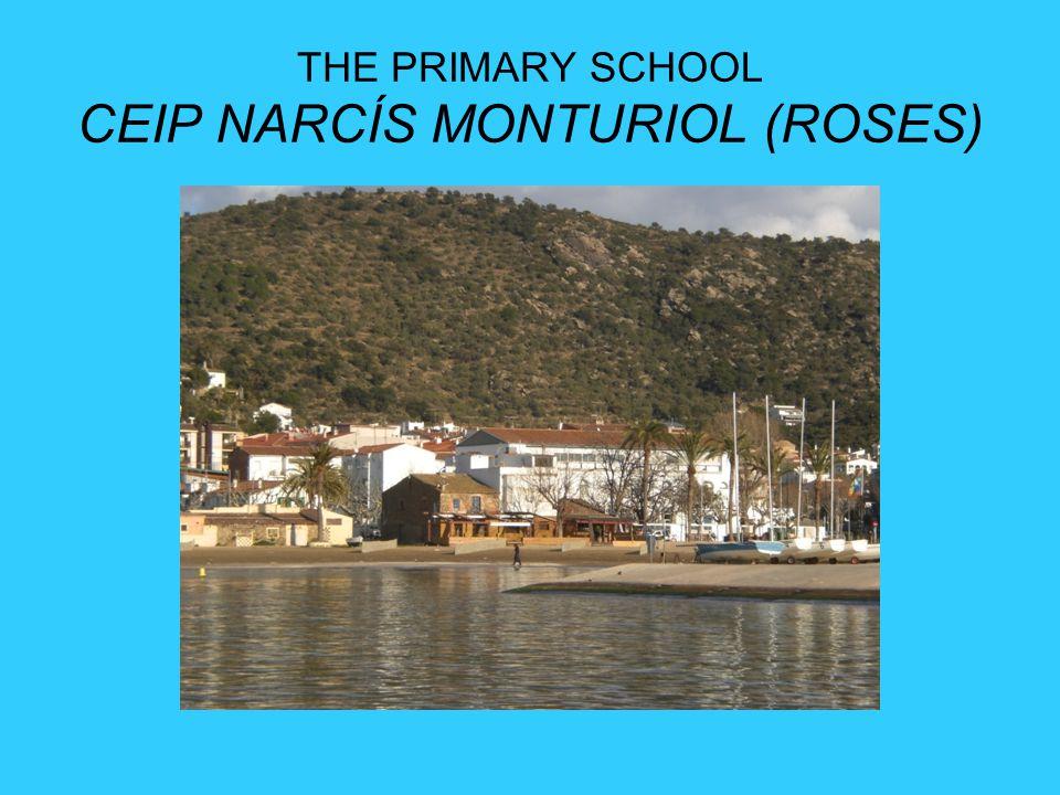 THE PRIMARY SCHOOL CEIP NARCÍS MONTURIOL (ROSES)