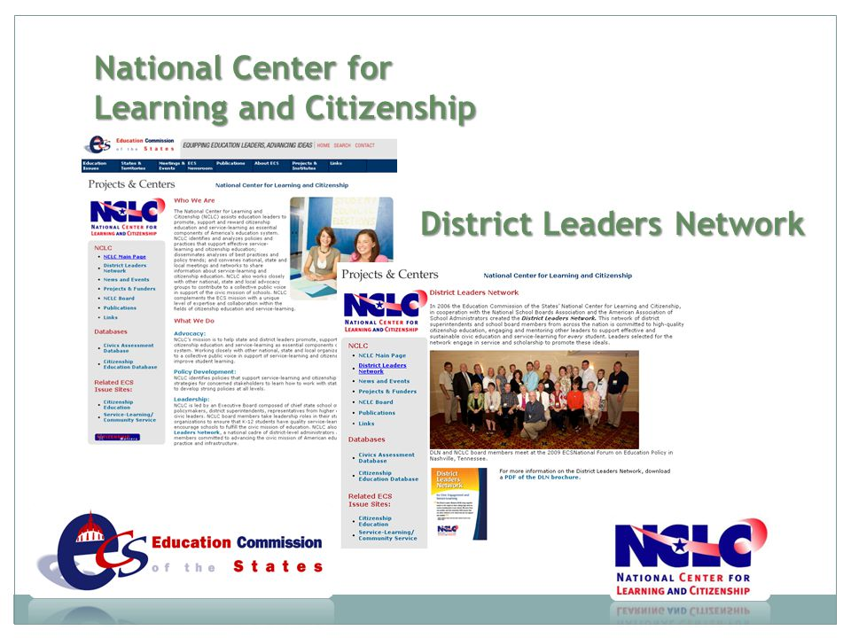 DISTRICT LEADERS NETWORK NATIONAL CENTER FOR LEARNING AND CITIZENSHIP JOANN HENDERSON, NCLC RICH PARKER, DLN - SOUTH WHIDBEY SCHOOL DISTRICT JIM WILLIAMS, DLN - WEST VALLEY SCHOOL DISTRICT Your Untapped Resource: How School Boards Can Support Service-Learning