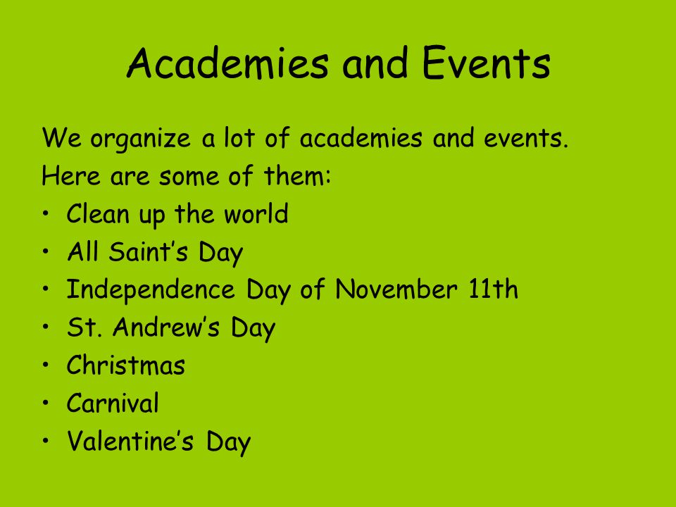 Academies and Events We organize a lot of academies and events.