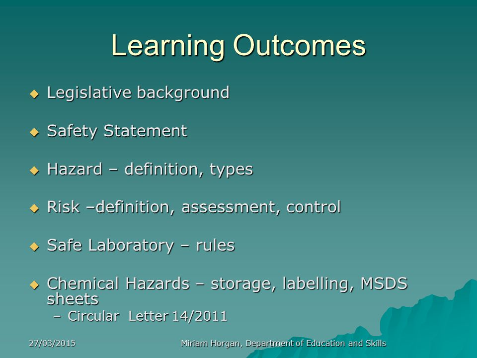 27/03/2015 Miriam Horgan, Department of Education and Skills CHEMICAL STORAGE GROUPS   BLUE Toxic or health hazard   YELLOW Oxidising chemicals   GREEN Corrosives – alkaline   WHITE Corrosives – acids