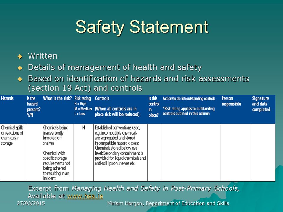 27/03/2015 Miriam Horgan, Department of Education and Skills Excerpt from Managing Health and Safety in Post-Primary Schools, Available at www.hsa.ie Excerpt from Managing Health and Safety in Post-Primary Schools, Available at www.hsa.ie www.hsa.ie Elements of safety statement