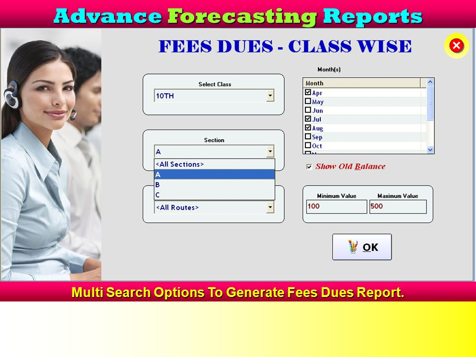 Advance Forecasting Reports Multi Search Options To Generate Fees Dues Report.