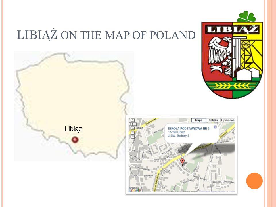 LIBIĄŻ ON THE MAP OF POLAND Libiąż