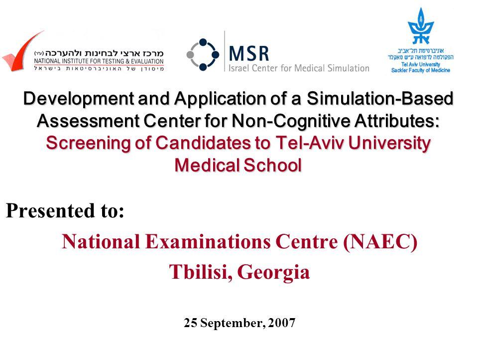 2 Tel Aviv University (TAU) Sackler Faculty of Medicine Israel Center for Medical Simulation (MSR) National Institute for Testing and Evaluation (NITE)