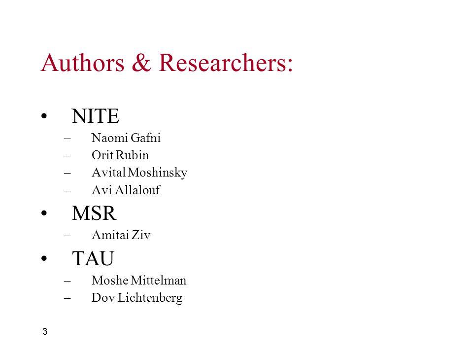 3 Authors & Researchers: NITE –Naomi Gafni –Orit Rubin –Avital Moshinsky –Avi Allalouf MSR –Amitai Ziv TAU –Moshe Mittelman –Dov Lichtenberg