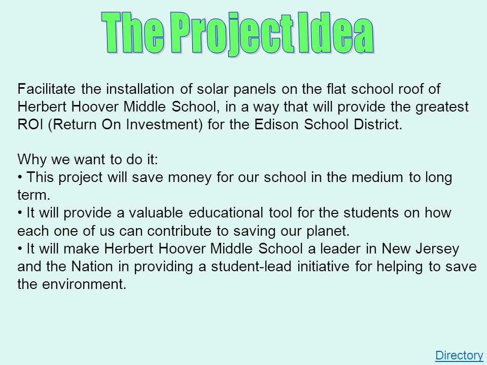 Facilitate the installation of solar panels on the flat school roof of Herbert Hoover Middle School, in a way that will provide the greatest ROI (Retu