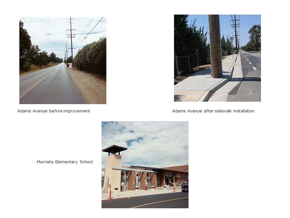 Adams Avenue before improvementAdams Avenue after sidewalk installation Murrieta Elementary School