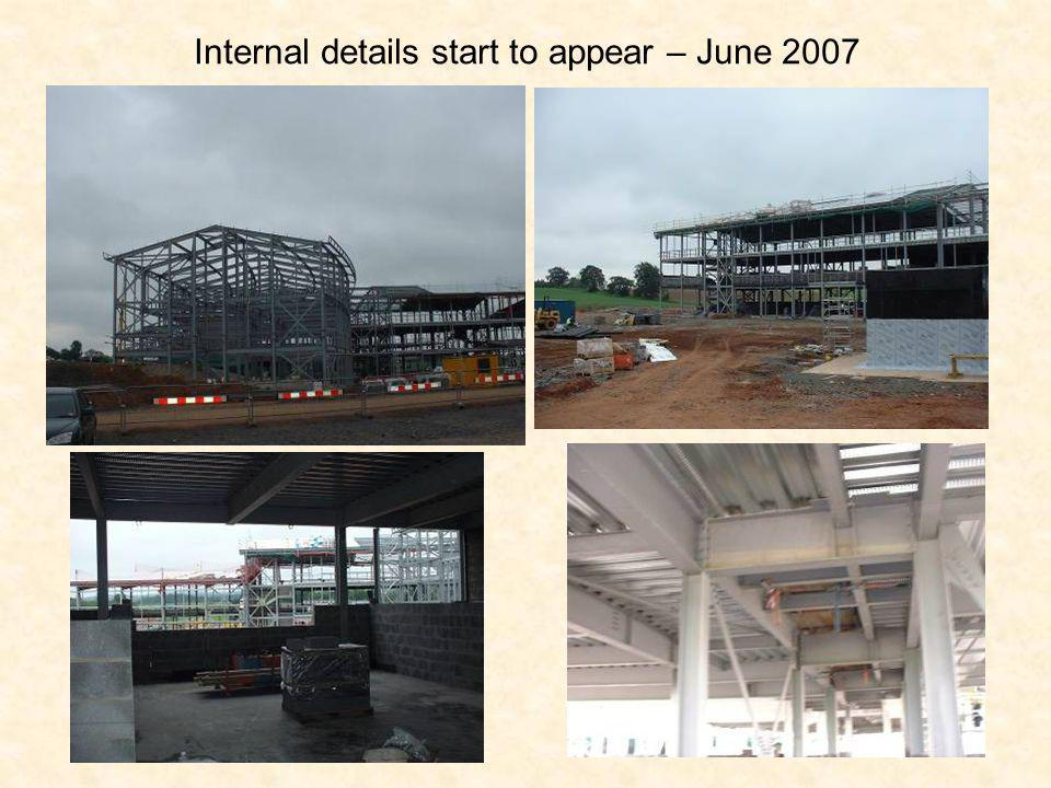 Internal details start to appear – June 2007