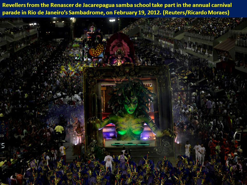 Revellers from the Renascer de Jacarepagua samba school take part in the annual carnival parade in Rio de Janeiro's Sambadrome, on February 19, 2012.