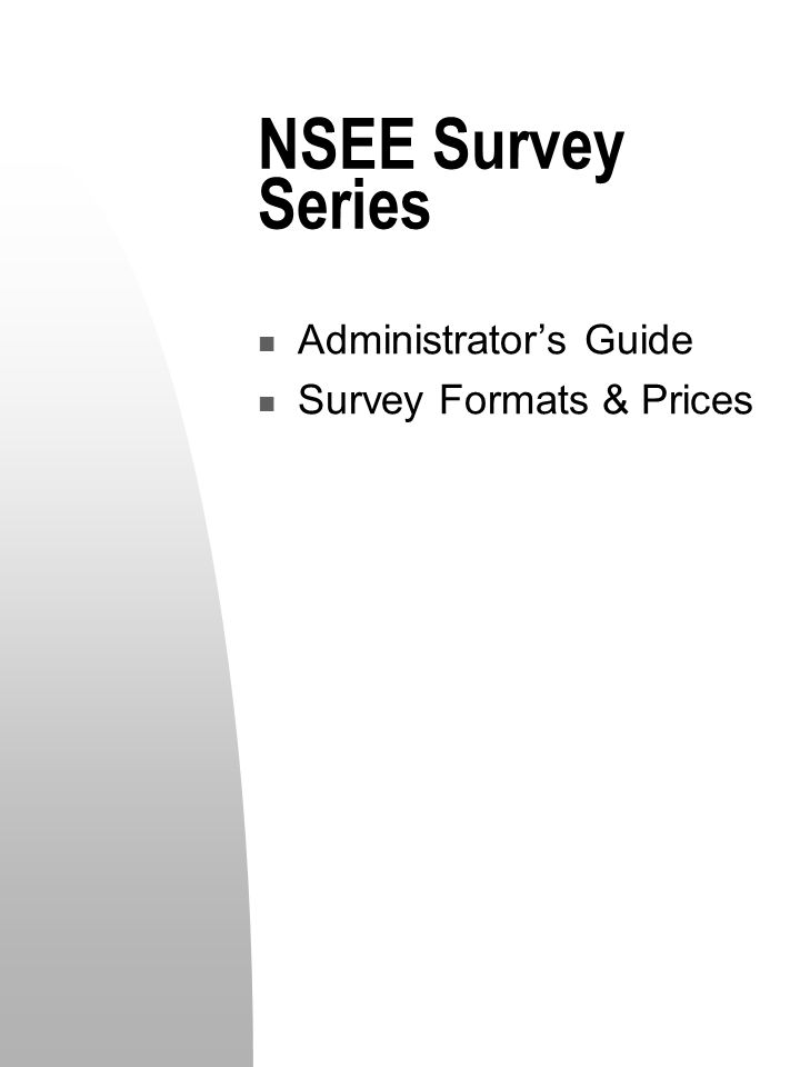 NSEE Survey Series Administrator's Guide Survey Formats & Prices