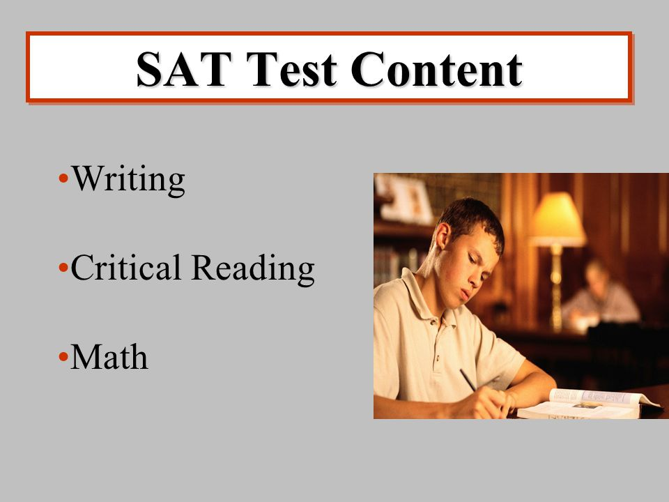 SAT Test Content Writing Critical Reading Math