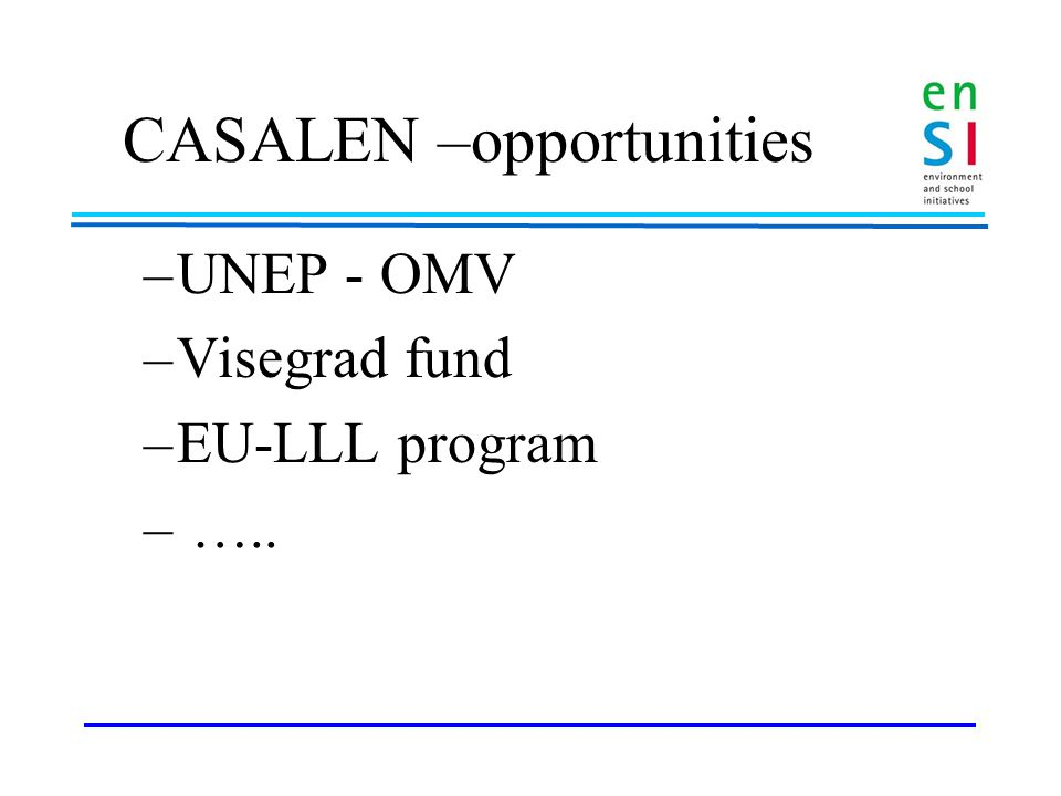 CASALEN -ideas Common web platform Network of ESD commissions in the region Common researches, Common projects