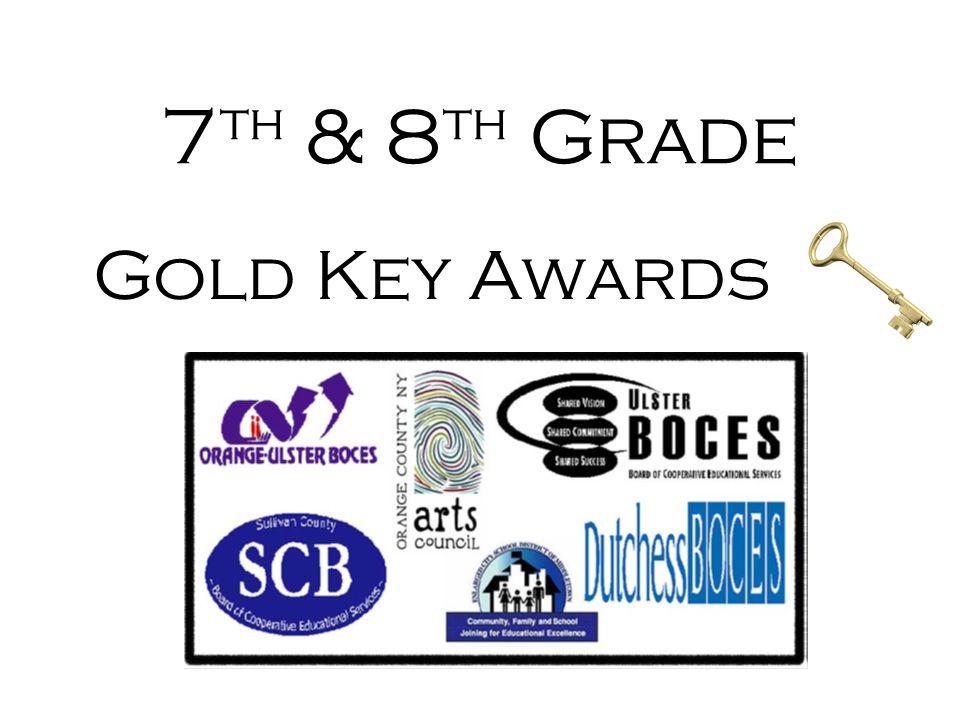 7 th & 8 th Grade Gold Key Awards